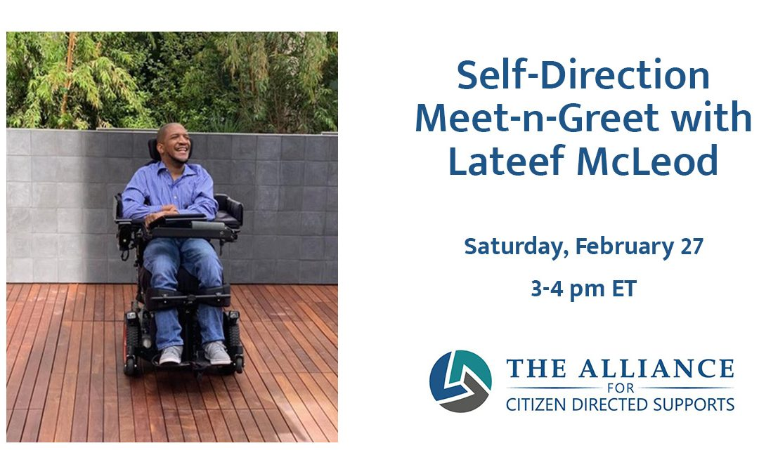 Lateef McLeod, Black man seated in power wheelchair outside on a wood panel floor with a forest behind him. Text reads Self-Direction Meet-n-Greet with Lateef McLeod Saturday Feb 27 3pm ET